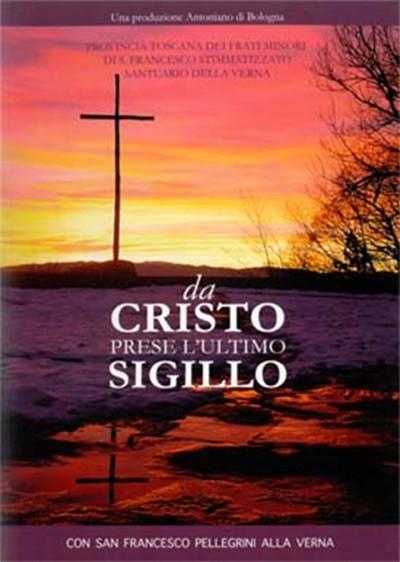 Da Cristo prese l'ultimo siglillo - con san Francesco pellegrini alla Verna